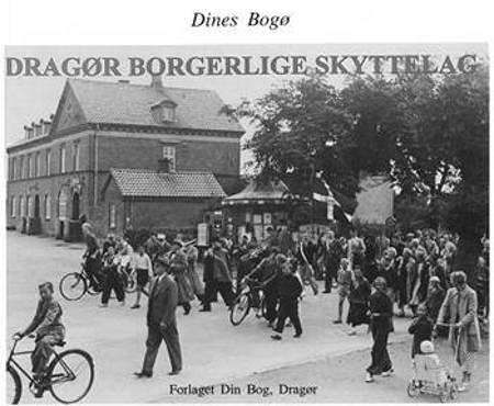 Dragør Borgerlige Skyttelag af Dines Bogø