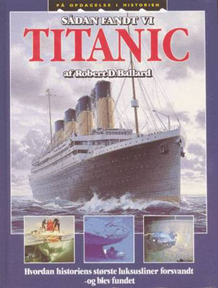 Sådan fandt vi Titanic af Robert D. Ballard