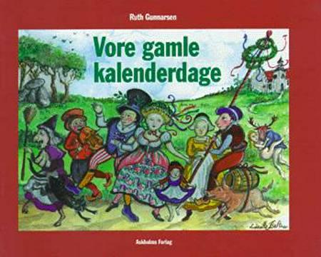 Vore gamle kalenderdage af Ruth Gunnarsen