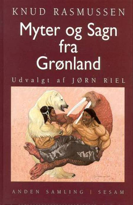 Myter og sagn fra Grønland af Knud Rasmussen