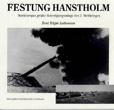 Hanstholm-fæstningen af Bent Bågøe Anthonisen og Knud Hendriksen m.fl m.fl.