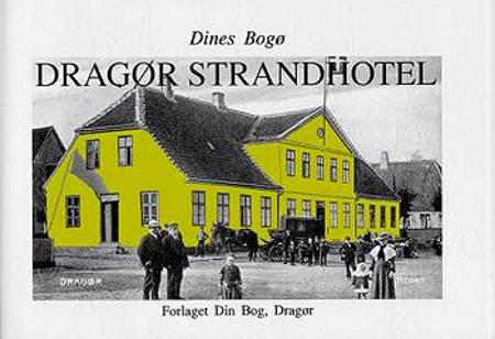 Dragør Strandhotel af Dines Bogø