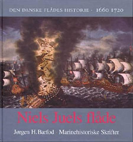 Niels Juels flåde af Jørgen H. Barfod og Marinehistorisk Selskab