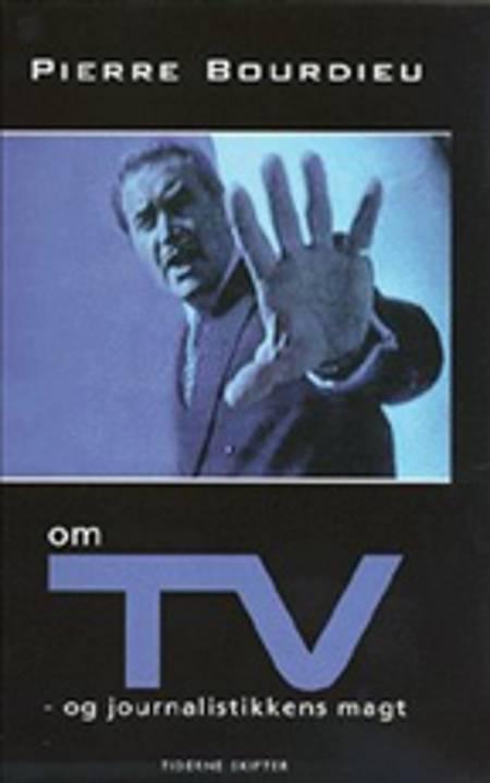 Om TV - og journalistikkens magt af Pierre Bourdieu