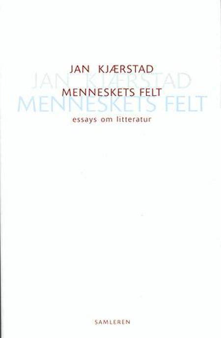 Menneskets felt af Jan Kjærstad