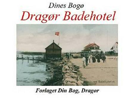 Dragør Badehotel af Dines Bogø