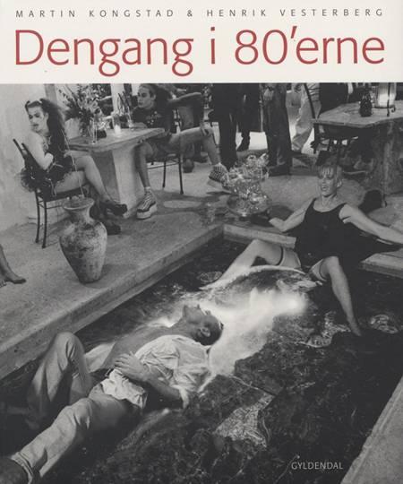Dengang i 80'erne af Henrik Vesterberg og Martin Kongstad
