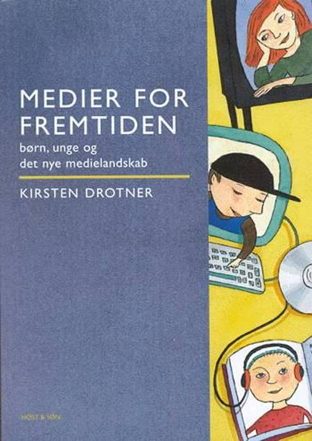 Medier for fremtiden af Kirsten Drotner