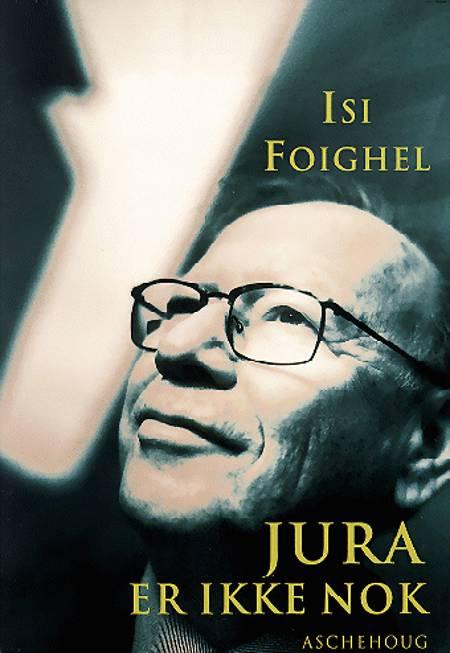 Jura er ikke nok af Isi Foighel