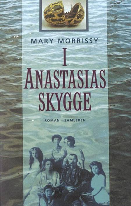 I Anastasias skygge af Mary Morrissy