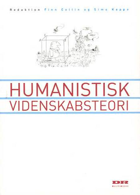 Humanistisk videnskabsteori af Bo Jacobsen, Finn Collin, Jens Erik Kristensen og Rasmus Helles m.fl.