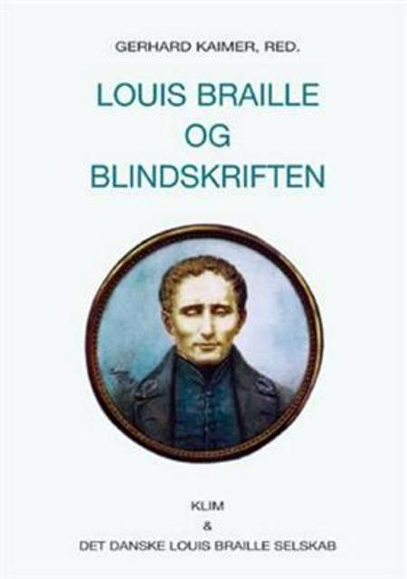 Louis Braille og blindskriften af Gerhard Kaimer, Joaquin Correa og Rajinder Singh m.fl.