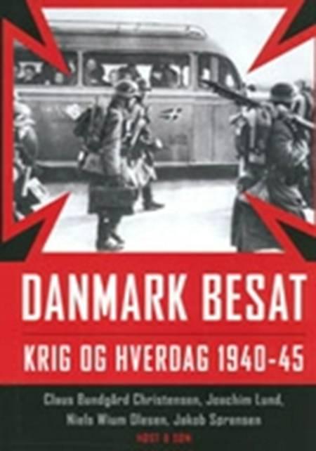 Danmark besat af Claus Bundgård Christensen, Joachim Lund, Christensen, Niels Wium Olesen og Jakob Sørensen m.fl.
