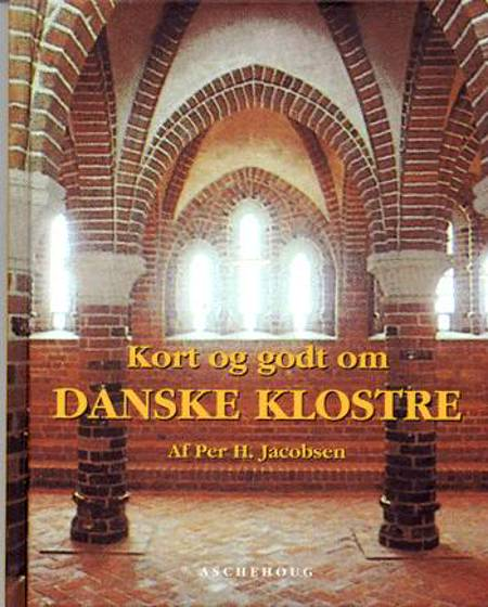 Kort og godt om danske klostre af Per H. Jacobsen