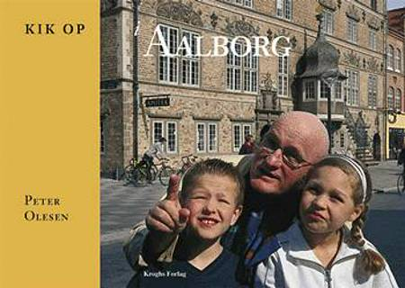 Kik op i Aalborg af Peter Olesen