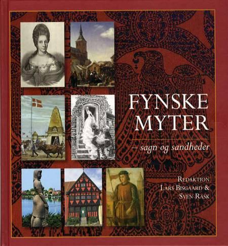 Fynske myter - sagn og sandheder af Lars Bisgaard og Sven Rask