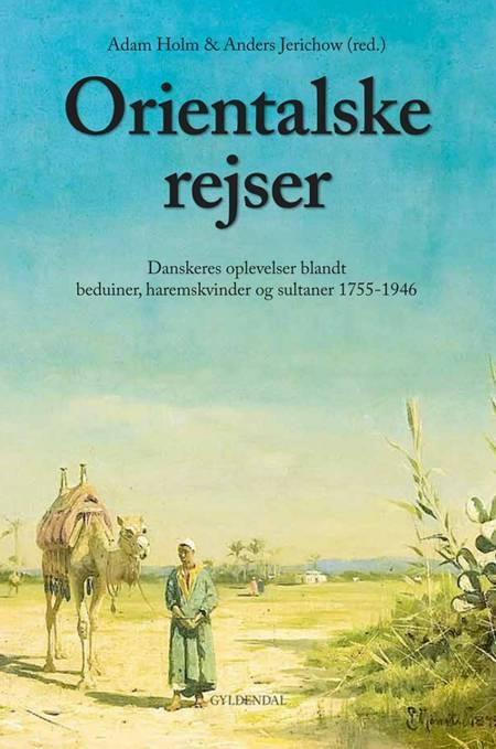 Orientalske rejser af Anders Jerichow og Adam Holm