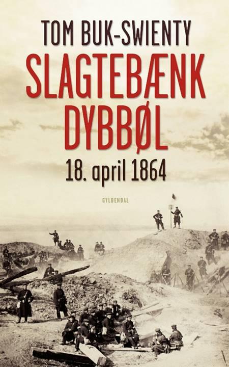 Slagtebænk Dybbøl af Tom Buk-Swienty