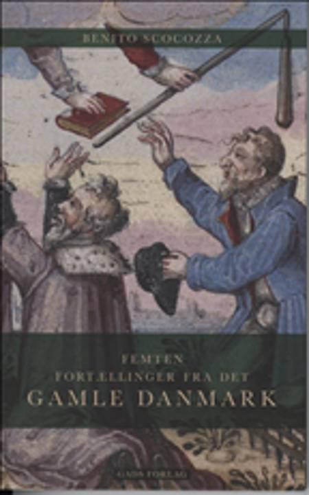Femten fortællinger fra det gamle Danmark af Benito Scocozza