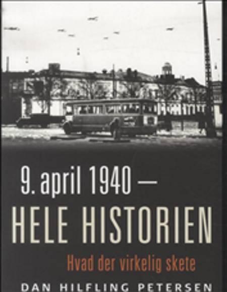9. april 1940 - hele historien af Dan Hilfling