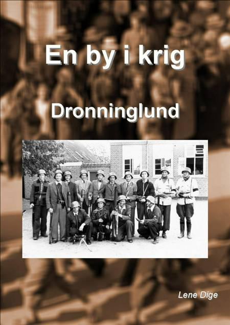 En by i krig - Dronninglund af Lene Dige