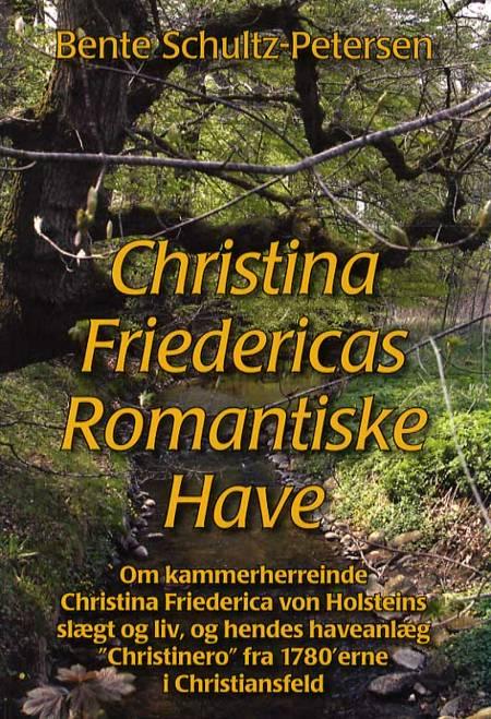 Christina Friedericas romantiske have af Bente Schultz-Petersen