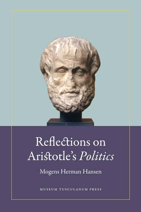 Reflections on Aristotle's politics af Mogens Herman Hansen
