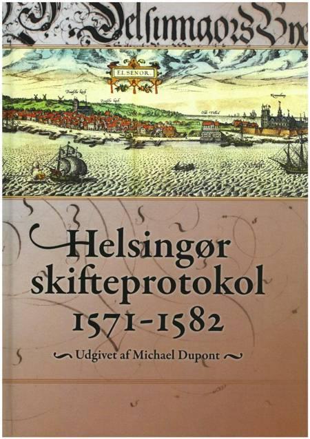 Helsingør skifteprotokol 1571-1582 af Michael Dupont