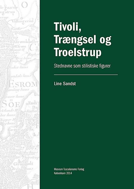 Tivoli, Trængsel og Troelstrup af Line Sandst