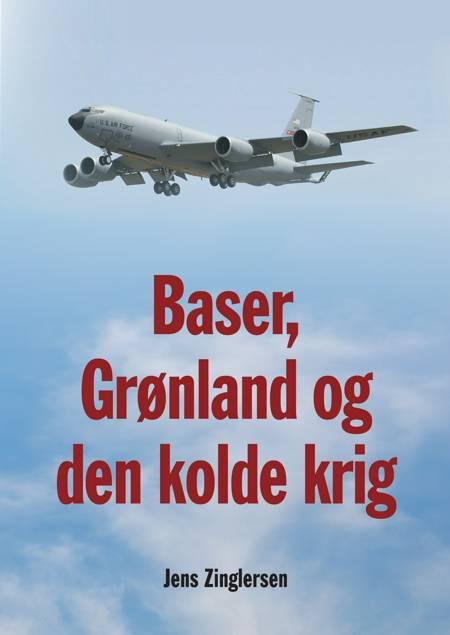 Baser, Grønland og den kolde krig af Jens Zinglersen