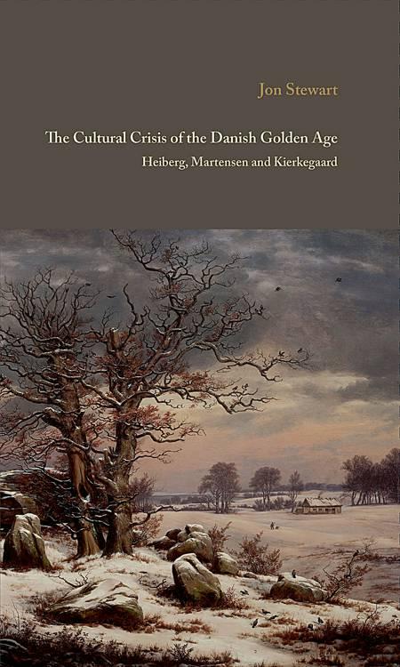 The cultural crisis of the Danish golden age af Jon Stewart