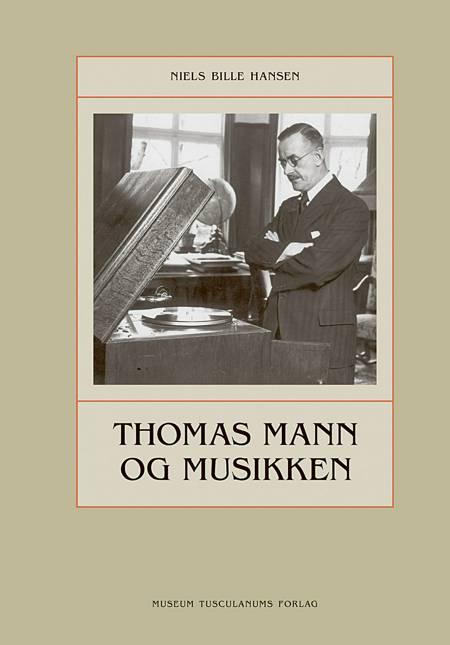 Thomas Mann og musikken af Niels Bille Hansen