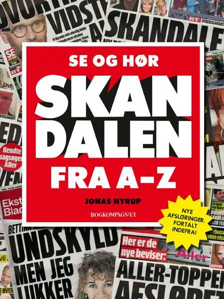 Se og Hør-skandalen fra A-Z af Jonas Nyrup