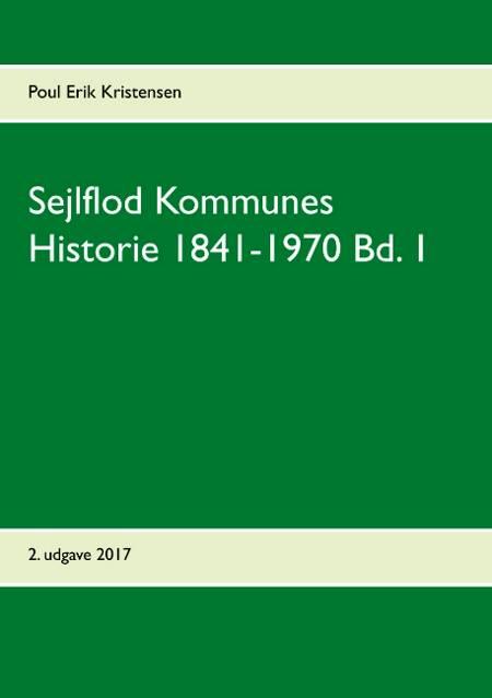Sejlflod Kommunes Historie 1841-1970 af Poul Erik Kristensen