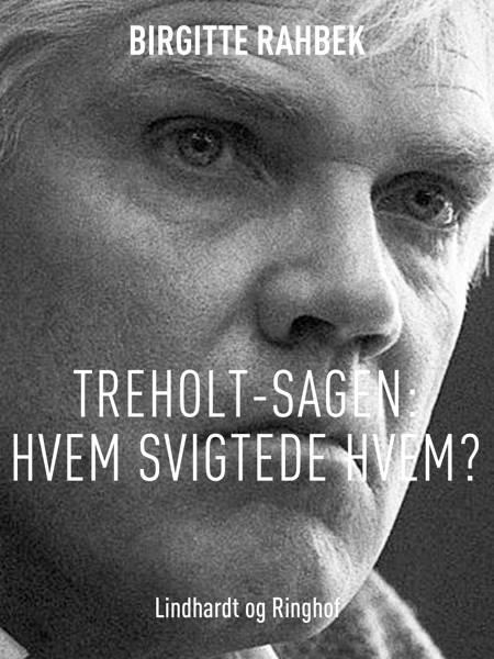 Treholt-sagen af Birgitte Rahbek