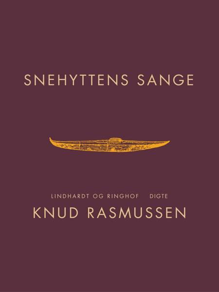 Snehyttens sange af Knud Rasmussen