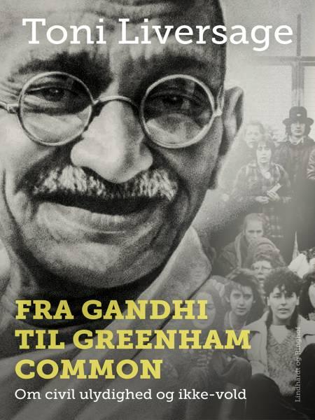 Fra Gandhi til Greenham Common af Toni Liversage