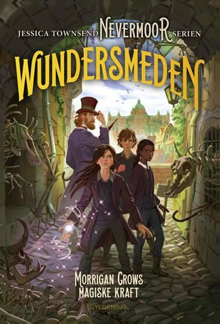 Nevermoor 2 - Wundersmeden. Morrigan Crows magiske kraft af Jessica Townsend