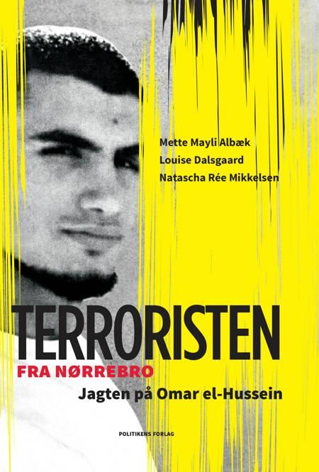 Terroristen fra Nørrebro af Mette Mayli Albæk, Natascha Rée Mikkelsen og Louise Dalsgaard
