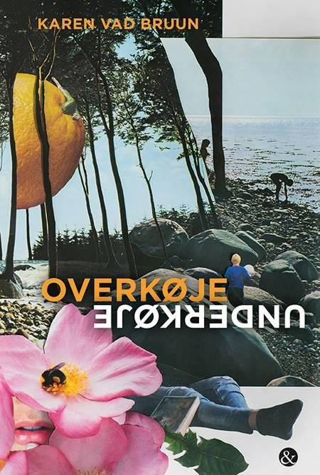 Overkøje/Underkøje af Karen Vad Bruun
