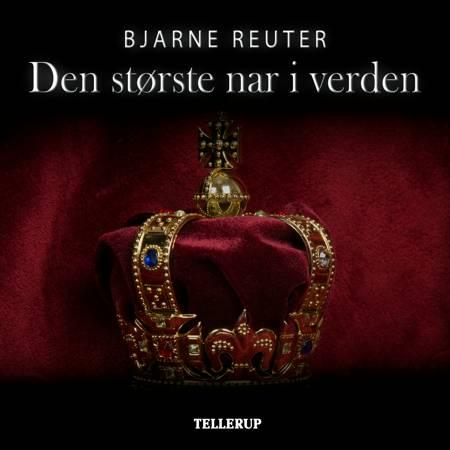 Den største nar i verden af Bjarne Reuter
