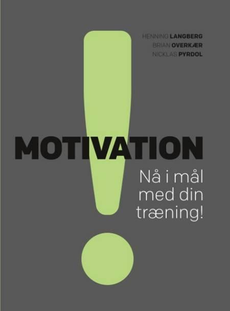 Motivation af Henning Langberg, Brian Overkær, Nicklas Pyrdol og Niclas Pyrdol
