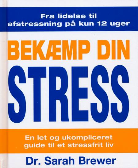 Bekæmp din stress af dr., Sarah og Brewer