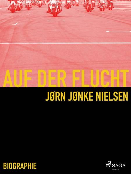 Auf der Flucht - mein Leben als Hells Angel af Jørn Nielsen