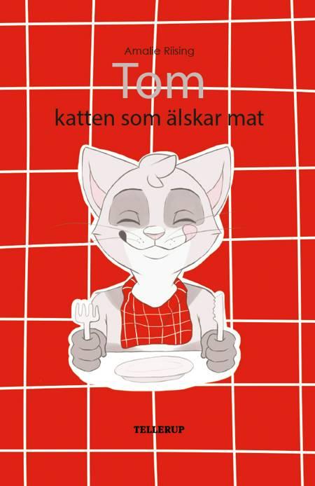Tom, katten som älskar mat af Amalie Riising