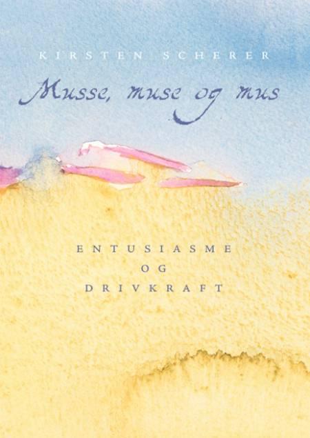 Musse, muse og mus af Kirsten Scherer