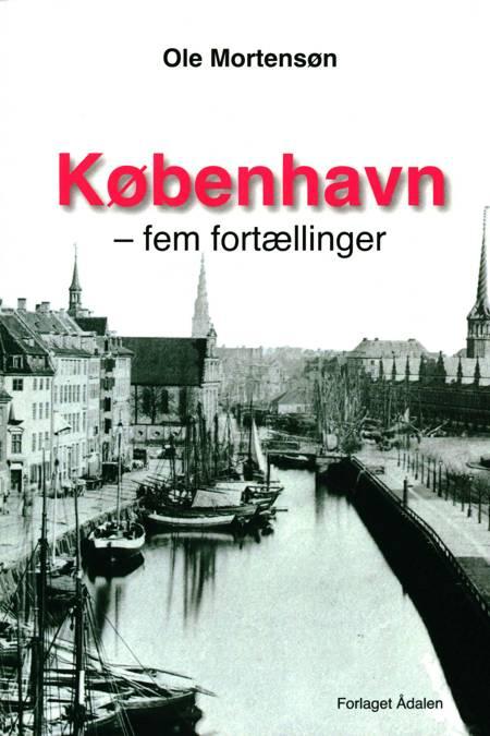 København - fem fortællinger af Ole Mortensøn