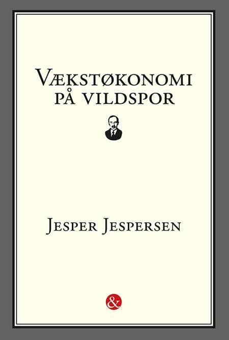 Vækstøkonomi på vildspor af Jesper Jespersen