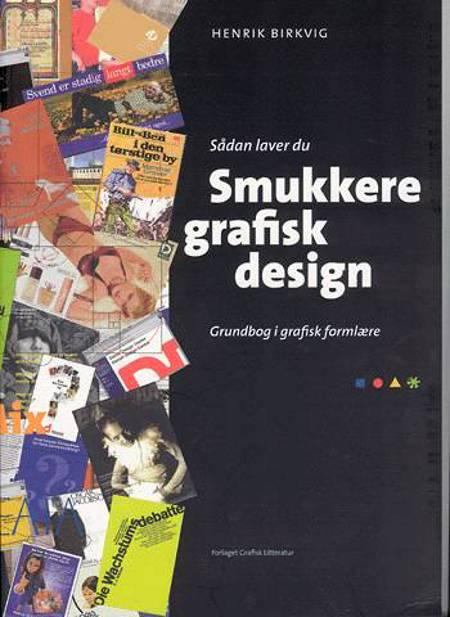 Sådan laver du smukkere grafisk design af Henrik Birkvig