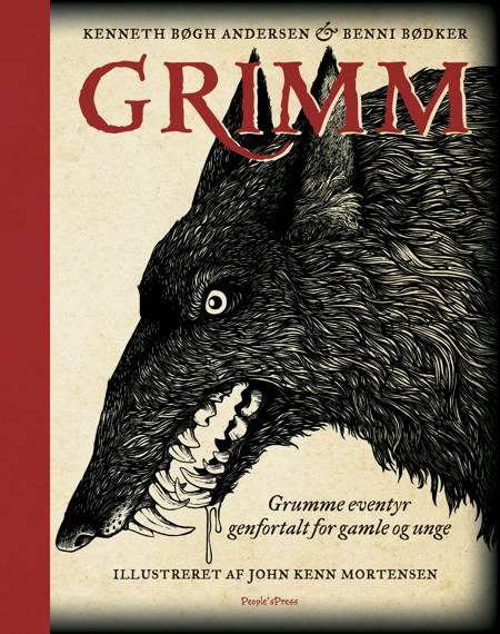 Grimm - grumme eventyr genfortalt for gamle og unge af Kenneth Bøgh Andersen og Benni Bødker